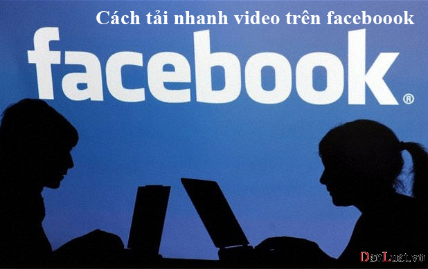 Hương dấn bạn đọc tải nhanh video trên facebook về máy tính của bạn.