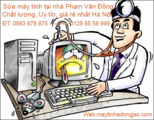 Sửa máy tính tại nhà uy tín tại Phạm Văn Đồng LH: 0983.678.875