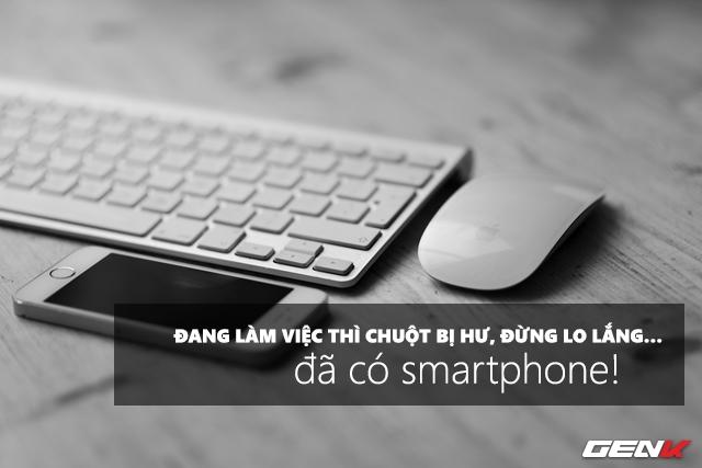 Đang làm việc thì chuột máy tính bị hỏng? Đừng lo lắng… hãy dùng smartphone!
