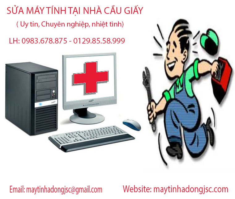 Sửa máy tính tại nhà Cầu Giấy, Hà Nội uy tín, chất lượng 0983.678.875