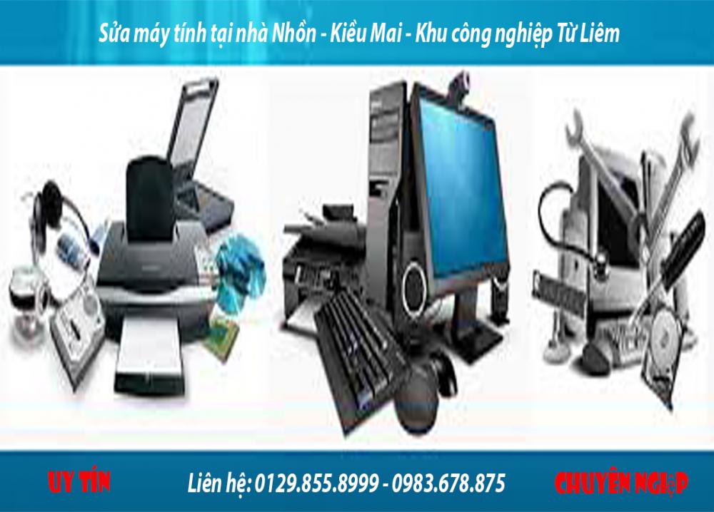 Sửa máy tính có dịch vụ uy tín tại Nhổn - KCN Từ Liêm lh: 0983.678.875.